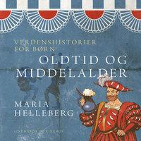 Verdenshistorier for børn - oldtid og middelalder - Maria Helleberg