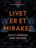 Livet er et mirakel - Anna Mejlhede, Anja C. Andersen
