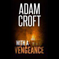 WIth A Vengeance - Adam Croft