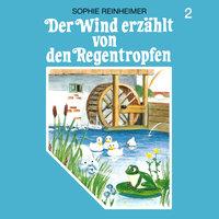 Der Wind erzählt von den Regentropfen - Sophie Reinheimer