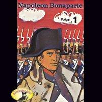 Abenteurer unserer Zeit: Napoleon Bonaparte - Folge 1 - Kurt Stephan