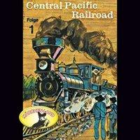 Abenteurer unserer Zeit: Central Pacific Railroad - Folge 1 - Kurt Stephan