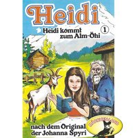 Heidi - Folge 1: Heidi kommt zum Alm-Öhi - Johanna Spyri