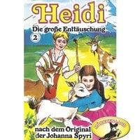 Heidi - Folge 2: Die große Enttäuschung - Johanna Spyri