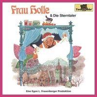 Frau Holle / Die Sterntaler - Gebrüder Grimm, Egon L. Frauenberger