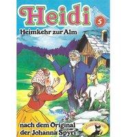 Heidi - Folge 5: Heimkehr auf die Alm - Johanna Spyri