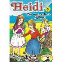 Heidi - Folge 6: Die wunderbare Heilung - Johanna Spyri