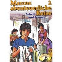 Marcos abenteuerliche Reise - Folge 2: Arbeit und Träume - Edmondo de Amicis, Rolf Ell