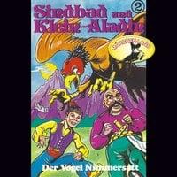 Sindbad und Klein-Aladin - Folge 2: Der Vogel Nimmersatt - Rolf Ell