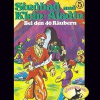Sindbad und Klein-Aladin - Folge 5: Bei den 40 Räubern - Rolf Ell