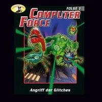 Computer Force - Folge 1: Angriff der Glitches - Andreas Cämmerer