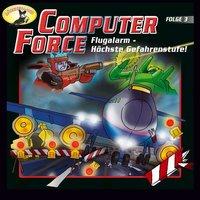 Computer Force - Folge 3: Flugalarm - Höchste Gefahrenstufe! - Andreas Cämmerer