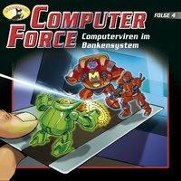 Computer Force - Folge 4: Computerviren im Bankensystem - Andreas Cämmerer