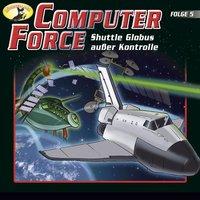 Computer Force - Folge 5: Shuttle Globus außer Kontrolle - Andreas Cämmerer
