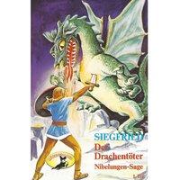 Die Nibelungen-Sage - Teil 1: Siegfried der Drachentöter - Rolf Ell