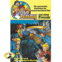 Tommy und seine Freunde - Folge 4: Das Feuerwerk / Der verhinderte Überfall - Rudolf Fröhler