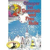 Chasper bei Dornrösli und Frau Holle - Rolf Ell