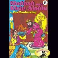 Sindbad und Klein-Aladin - Folge 6: Der Zauberring - Rolf Ell