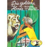 Die goldene Horde - Wilhelm Speyer, Rolf Ell