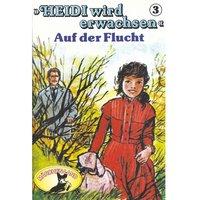 Heidi wird erwachsen - Folge 3: Auf der Flucht - Rolf Ell