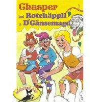 Chasper bei Rotchäppli und D' Gänsemagd - Rolf Ell
