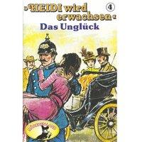 Heidi wird erwachsen - Folge 4: Das Unglück - Rolf Ell