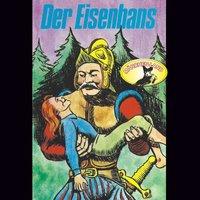 Der Eisenhans / Des Teufels rußiger Bruder - Gebrüder Grimm