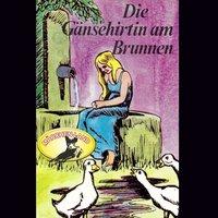 Die Gänsehirtin am Brunnen - Gebrüder Grimm