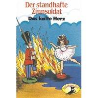 Der standhafte Zinnsoldat / Das kalte Herz - Wilhelm Hauff, Hans Christian Andersen