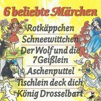 Gebrüder Grimm - 6 beliebte Märchen - Gebrüder Grimm