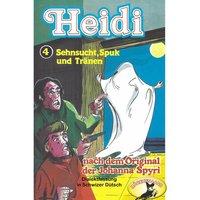 Heidi - Folge 4: Sehnsucht, Spuk und Tränen - Johanna Spyri