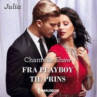 Fra playboy til prins - Chantelle Shaw