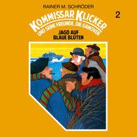 Kommissar Klicker - Folge 2: Jagd auf blaue Blüten - Rainer M. Schröder