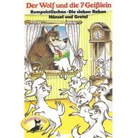 Der Wolf und die sieben Geißlein und weitere Märchen - Hans Christian Andersen, Gebrüder Grimm