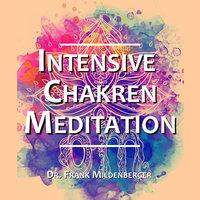 Intensive Chakren Meditation - Dr. Frank Mildenberger