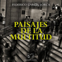 Paisaje de la multitud - Federico García Lorca