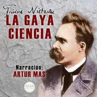 La Gaya Ciencia - Friedrich Nietzsche
