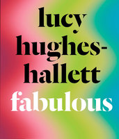 Fabulous - Lucy Hughes-Hallett