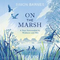 On the Marsh - Simon Barnes