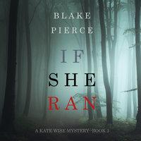 If She Ran - Blake Pierce