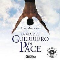 La via del Guerriero di pace, Un libro che cambia la vita - Dan Millman