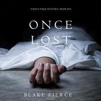 Once Lost - Blake Pierce