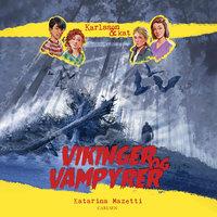 Karlsson & Kat (3) - Vikinger og vampyrer - Katarina Mazetti