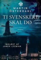 Ti svenskere skal dø - Martin Österdahl