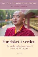 Forelsket i verden - Rinpoche Yongey Mingyur, Helen Tworkov
