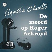 De moord op Roger Ackroyd - Agatha Christie