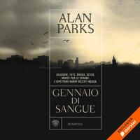 Gennaio di sangue - Alan Parks