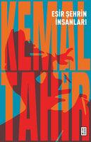 Esir Şehrin İnsanları - Kemal Tahir