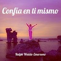 Confía en ti mismo - Ralph Waldo Emerson