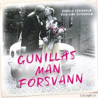Gunillas man försvann: En sann historia - Gunilla Söderholm, Ulla-Lene Österholm